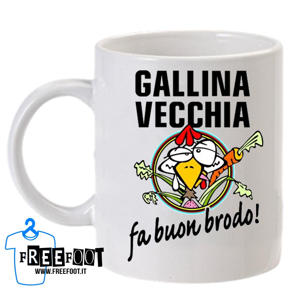 Tazza Gallina Vecchia fa Buon Brodo - FreeFoot